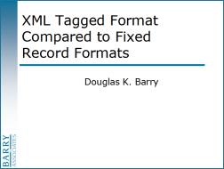 XML Tagged Format Compared to Fixed Record Formats