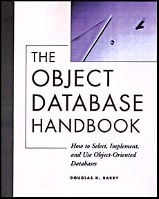 The Object Database Handbook: How to Select, Implement, and Use Object-Oriented Databases